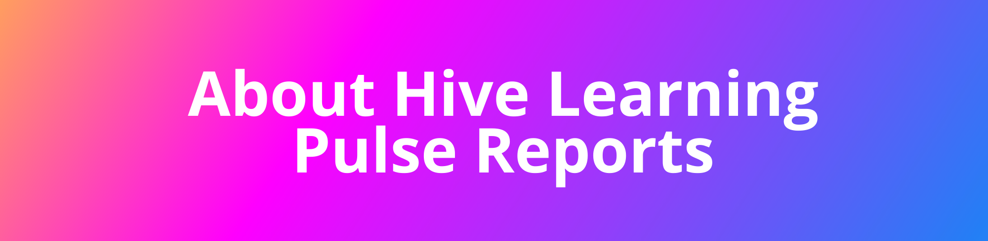 About Hive Learning Pulse Reports