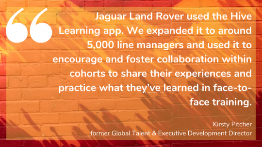 Jaguar Land Rover's Kirsty pitcher on how they expanded Hive Learning to 5,000 line managers to foster collaboration