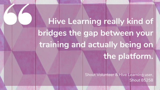 Hive Learning really kind of bridges the gap between your training and actually being on the platform.