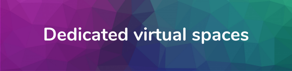 Dedicated virtual spaces