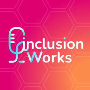 Hive Learning The Inclusion Works Podcast